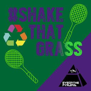 Shake That Grass