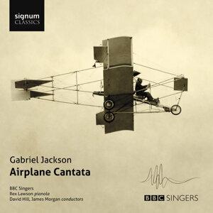 Gabriel Jackson: Airplane Cantata