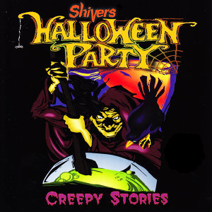 Shivers Halloween Party: Creepy Stories