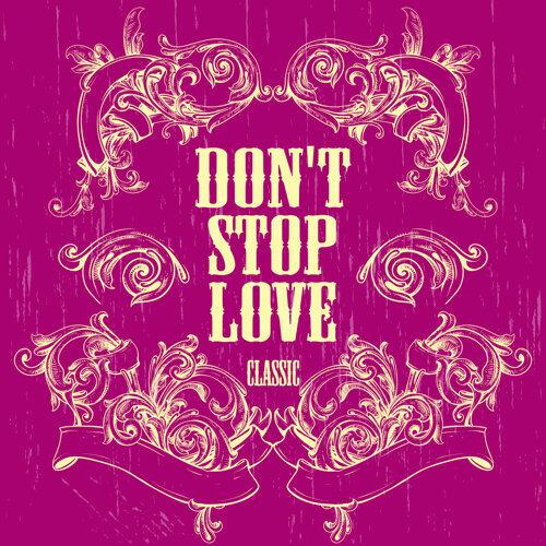 別讓愛停下.Don't Stop Love.Classic
