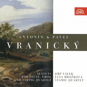 Antonin and Pavel Vranicky: Sextets for Flute, Oboe and String Quartet