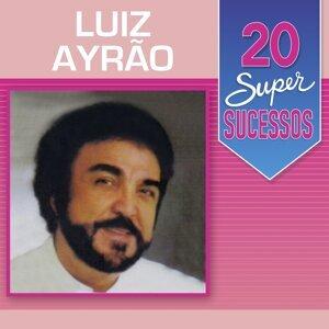 20 Super Sucessos: Luiz Ayrão