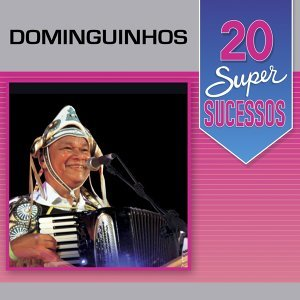 20 Super Sucessos: Dominguinhos - Ao Vivo