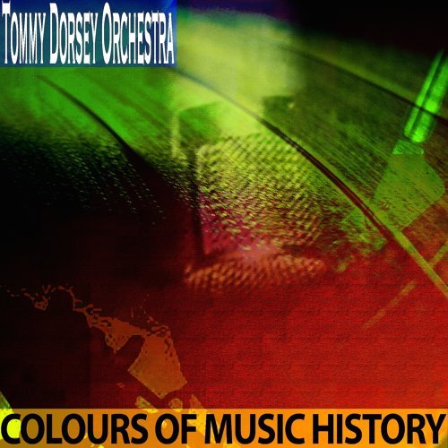 b89ff1a8d Tommy Dorsey Orchestra - Colours of Music History - Remastered - KKBOX