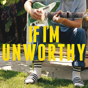 If I'm Unworthy - Single Edit