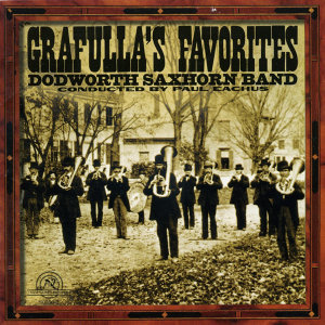 Dodworth Saxhorn Band: Grafulla's Favorites
