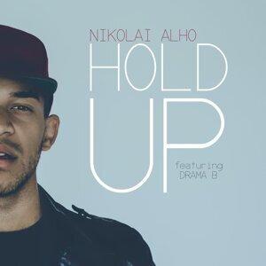 Hold Up (feat. Drama B) - feat. Drama B