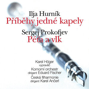 Hurník: Příběhy jedné kapely - Prokofiev: Peter and the Wolf. Symphonic Fairy Tale, Op. 67