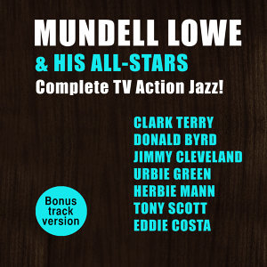 Mundell Lowe & His All-Stars: Complete Tv Action Jazz!