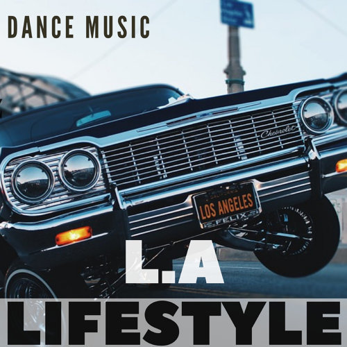 Dance Music L.A Lifestyle