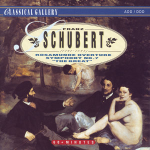 "Schubert: Rosamunde Overture - Symphony No. 7 ""The Great"""