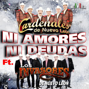 Ni Amores Ni Deudas (feat. Los Invasores de Nuevo León) - Single