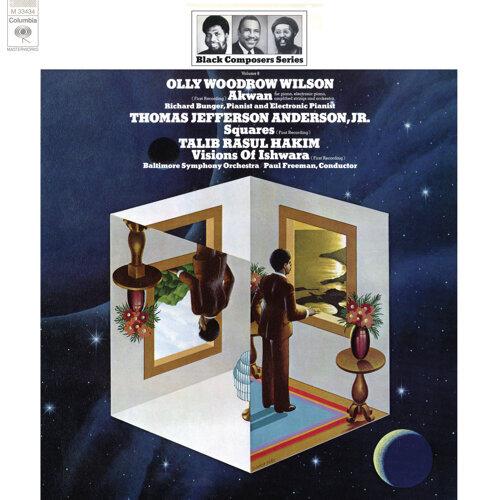 Black Composer Series, Vol. 8: Olly Woodrow Wilson, Thomas Jefferson Anderson, Jr. & Talib Rasul Hakim - Remastered