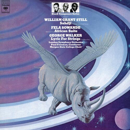 Black Composer Series, Vol. 7: William Grant Still, Fela Sowande & George Walker - Remastered