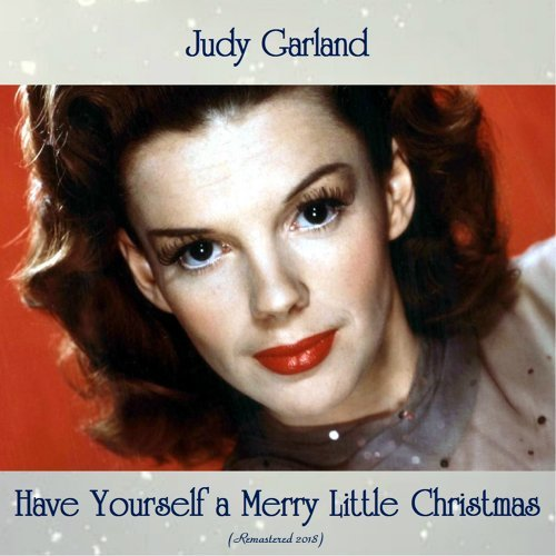 Judy Garland Have Yourself A Merry Little Christmas.Judy Garland Have Yourself A Merry Little Christmas Kkbox