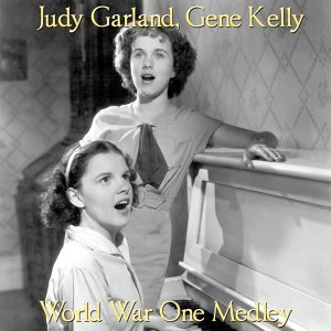 "World War One Medley: When Johnny Comes Marching Home / There's a Long, Long Trail / Keep the Home Fires Burning / Give My Regards to Broadway / Boy of Mine / Oh How I Hate to Get Up in the Morning / Over There - From ""For Me and My Gal"""