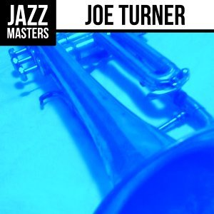 Jazz Masters: Joe Turner