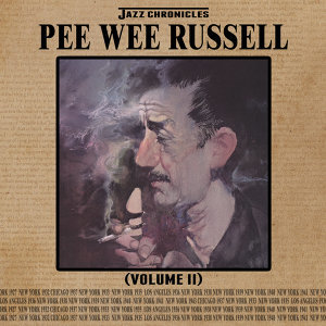 Jazz Chronicles: Pee Wee Russell, Vol. 2