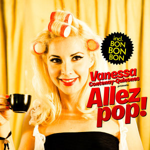 Vanessa Contenay-Quinones presents Allez Pop! - Bonus Track Version