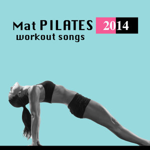 Mat Pilates Workout Songs 2014 - Asian & Bollywood Lounge Music for Pilates and Yoga Asanas