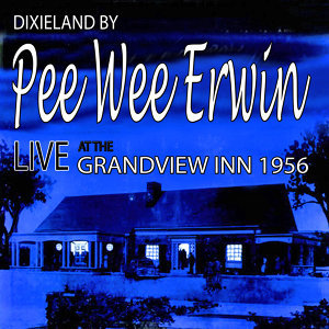 Dixiland by Pee Wee Erwin: Live at The Grandview Inn 1956