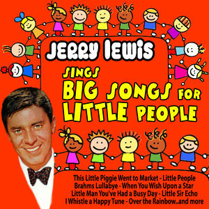 Jerry Lewis Sings Big Songs for Little People