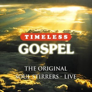 Timeless Gospel: The Original Soul Stirrers - Live