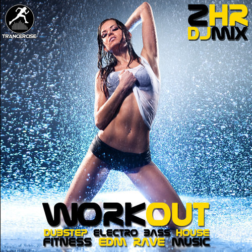 Workout Trance, Workout Electronica - Workout Dubstep