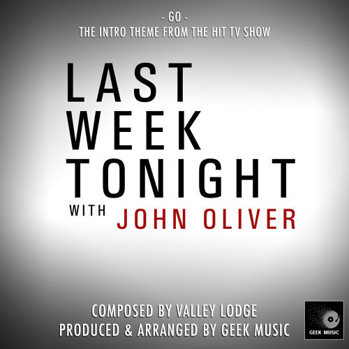 Last Week Tonight With John Oliver - Go - Intro Theme
