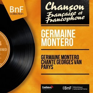 Germaine Montero chante Georges Van Parys - Mono version