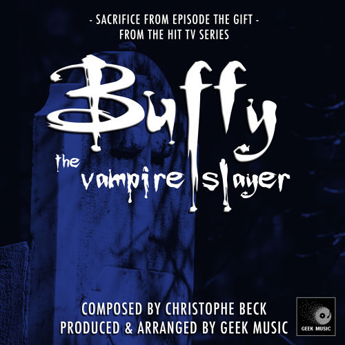 "Buffy The Vampire Slayer - Sacrifice - From The Episode "" The Gift """