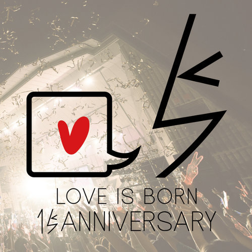 LOVE IS BORN ~15th Anniversary 2018~