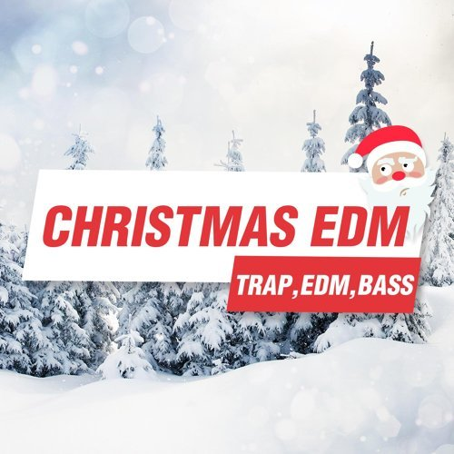 Christmas EDM BEST -BASS, TRAP, TRANCE-
