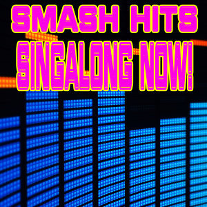 Smash Hits Singalong Now!