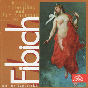 Fibich: Moods, Impression and Reminiscences - Vol. X
