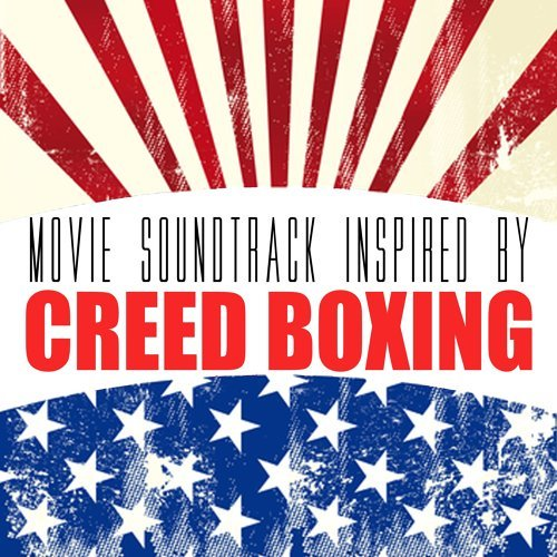 Movie Soundtrack Inspired by Creed Boxing