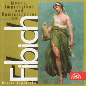 Fibich: Moods, Impression and Reminiscences, Vol. XII