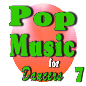 Pop Music for Dancers, Vol. 7 (Instrumental)