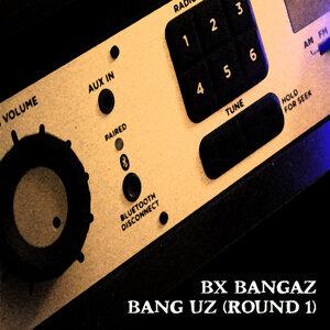 Bang Uz (Round 1)