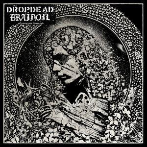 Dropdead / Brainoil Split