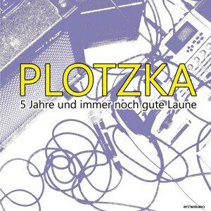 Plotzka - 5 Jahre und immer noch gute Laune