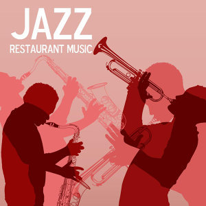 Jazz Restaurant Music and Dinner Party Music (Romantic Jazz Music, Background Cocktail Piano Bar Music, Trumpet, Guitar and Piano Jazz Music, Sexy Songs for Happy Hour and Intimate Moments)