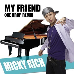 My Friend One Drop Remix
