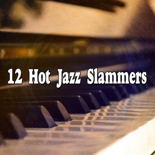 12 Hot Jazz Slammers