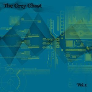 The Grey Ghost, Vol 1