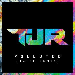 Polluted (Taito Remix)