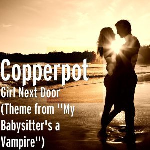 "Girl Next Door (Theme from ""My Babysitter's a Vampire"")"