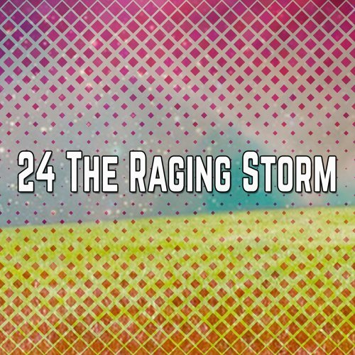 24 The Raging Storm