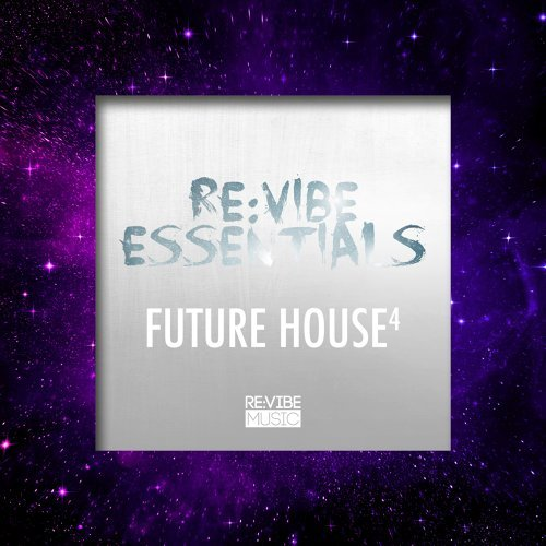 Re:Vibe Essentials - Future House, Vol. 4