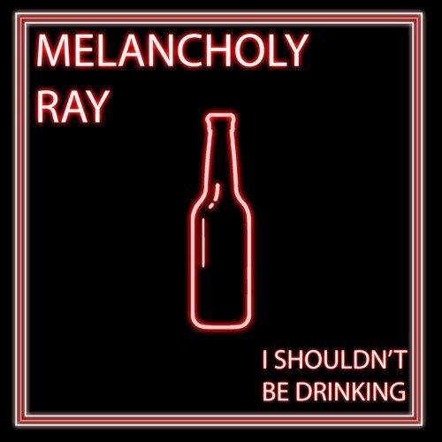 I Shouldn't Be Drinking